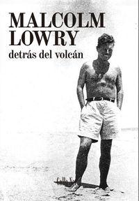 Detras Del Volcan - Malcolm Lowry