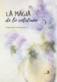 MAGIA DE LO COTIDIANO, LA