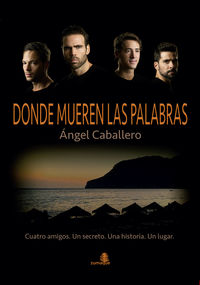 Donde Mueren Las Palabras - Angel Caballero Fernandez