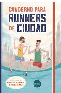 Cuaderno Para Runners De Ciudad - Maria Luisa  Martinez Barnuevo  /  Moises  Andrade Ortiz