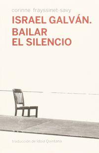 ISRAEL GALVAN - BAILAR EL SILENCIO