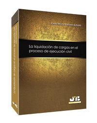 La liquidacion de cargas en el proceso de ejecucion civil - Josep Maria Sabater Sabate