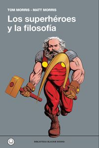 SUPERHEROES Y LA FILOSOFIA (RUST. )