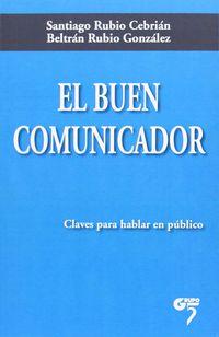 BUEN COMUNICADOR, EL - CLAVES PARA HABLAR EN PUBLICO
