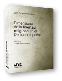 DIMENSIONES DE LA LIBERTAD RELIGIOSA EN EL DERECHO ESPAÑOL