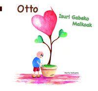 OTTO, ISURI GABEKO MALKOAK = OTTO, DONDE VIVEN LAS LAGRIMAS