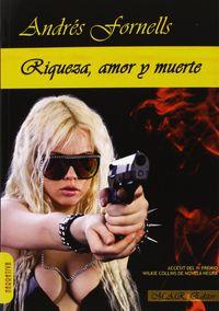 Riqueza, Amor Y Muerte - Andres Fornells
