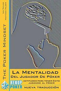 MENTALIDAD DEL JUGADOR DE POKER, LA