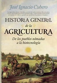 HISTORIA GENERAL DE LA AGRICULTURA - DE LOS PUEBLOS NOMADAS A LA BIOTECNOLOGIA