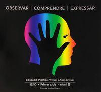 ESO 3 / 4 - OBSERVAR COMPRENDRE I EXPRESSAR II (CAT)