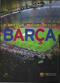 BARÇA - EL MEU CLUB = MI CLUB = MY CLUB