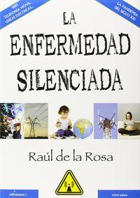 La enfermedad silenciada - Raul De La Rosa