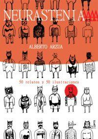 Neurastenia - Alberto Arzua