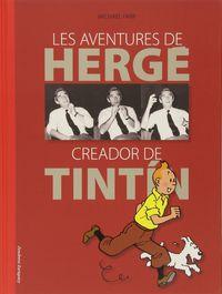 AVENTURES DE HERGE CREADOR DE TINTIN, LES