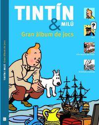 TINTIN Y MILU - GRAN ALBUM DE JOCS