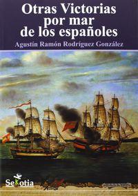 Otras Victorias Por Mar De Los Españoles - Agustin Rodriguez Gonzalez