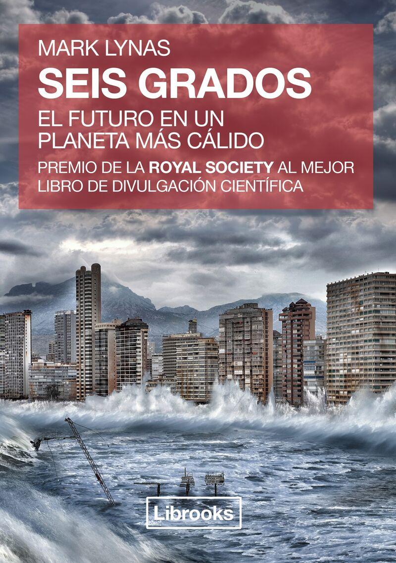 SEIS GRADOS - EL FUTURO EN UN PLANETA MAS CALIDO