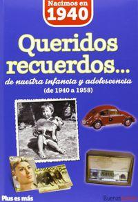 NACIMOS EN 1940 - QUERIDOS RECUERDOS. .. DE NUESTRA INFANCIA Y ADOLESCENCIA