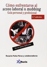 (2ª Ed) Como Enfrentarse Al Acoso Laboral O Mobbing - Guia Personal Y Legal - Rosario Peña Perez
