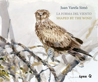 Forma Del Viento, La = Shaped By The Wind - Juan M. Varela