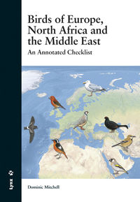 Birds Of Europe, North Africa And The Middle East - An Annotated Checklist - Dominic Mitchell