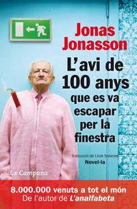 L'avi De 100 Anys Que Es Va Escapar Per La Finestra - Jonasson Jonas