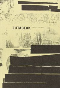 Zutabeak - Microensayos Sobre Arte, Cultura Y Sociedad - Fito Rodriguez Bornaetxea