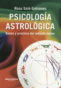 PSICOLOGIA ASTROLOGICA - BASES Y PRACTICA DEL METODO HUBER