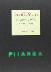 SINGLOTS POETICS - TEATRE COMPLET II