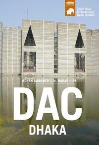 DAC-DHAKA - ARCHITECTURAL GUIDE OF DHAKA