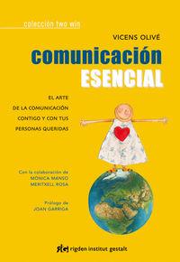 COMUNICACION ESENCIAL - EL ARTE DE LA COMUNICACION CONTIGO Y CON TUS PERSONAS QUERIDAS