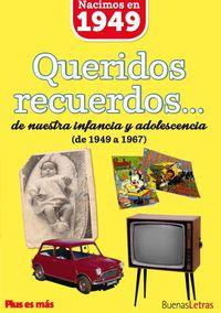 NACIMOS EN 1949 - QUERIDOS RECUERDOS. .. DE NUESTRA INFANCIA Y ADOLESCENCIA - (DE 1949 A 1967)