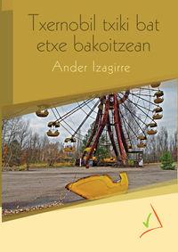 Txernobil Txiki Bat Etxe Bakoitzean - Ander Izagirre