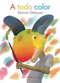 A Todo Color - Etienne Delessert
