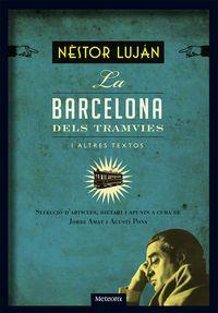 BARCELONA DELS TRAMVIES I ALTRES TEXTOS, LA - SELECCIO D'ARTICLES, DIETARI I APUNTS