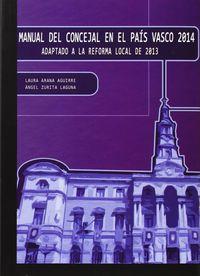 Manual Del Concejal En El Pais Vasco 2014 - Laura Arana Aguirre / Angel Zurita Laguna