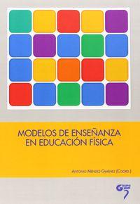 Modelos De Enseñanza En Educacion Fisica - Antonio Mendez Gimenez