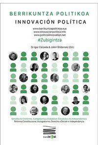 ZUBIGINTZA - BERRIKUNTZA POLITIKOA = INNOVACION POLITICA = POLITICAL INNOVATION