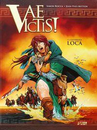 VAE VICTIS! 2 - LA GUERRA LOCA (INTEGRAL)