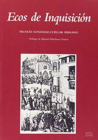Ecos De Inquisicion - Nicolas Gonzalez-Cuellar Serrano