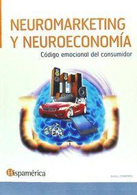 Neuromarketing Y Neuroeconomia - Codigo Emocional Del Consumidor - Andres Cisneros