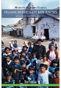 Huancavelica En Los Andes - Retazos De Una Vida (1984-1995) - Mariano Hermida Garcia