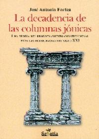 La decadencia de las columnas jonicas - Jose Antonio Fortea Cucurull
