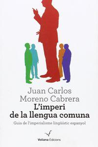 L'imperi De La Llengua Comuna - Juan Carlos Moreno Cabrera