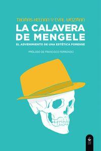 CALAVERA DE MENGELE, LA - EL ADVENIMIENTO DE UNA ESTETICA FORENSE