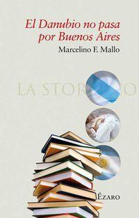 El danubio no pasa por buenos aires - Marcelino Fernandez Mallo