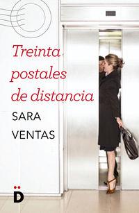 Treinta Postales De Distancia - Sara Ventas Ruiz
