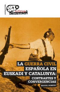 GUERRA CIVIL ESPAÑOLA EN EUSKADI Y CATALUNYA, LA - CONTRASTES Y CONVERGENCIAS