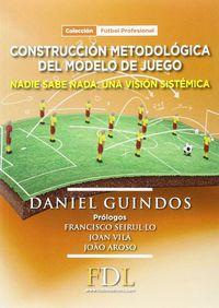 Construccion Metodologica Del Modelo De Juego - Nadie Sabe Nada. Una Vision Sistemica - Daniel Guindos Lopez