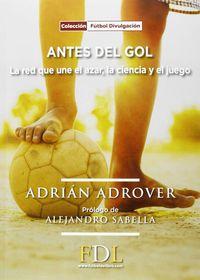 antes del gol - la red que une el azar, la ciencia y el juego - Adrian Adrover